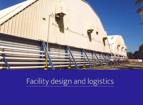 Facility design and logistics
